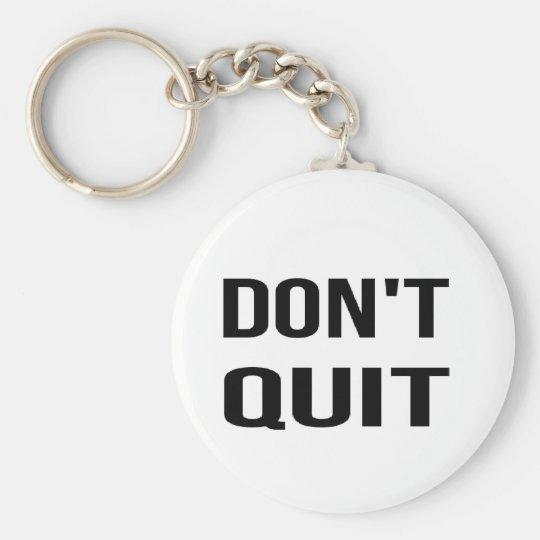 DON'T QUIT - DO IT Quote Quotation Determination Basic Round Button Keychain