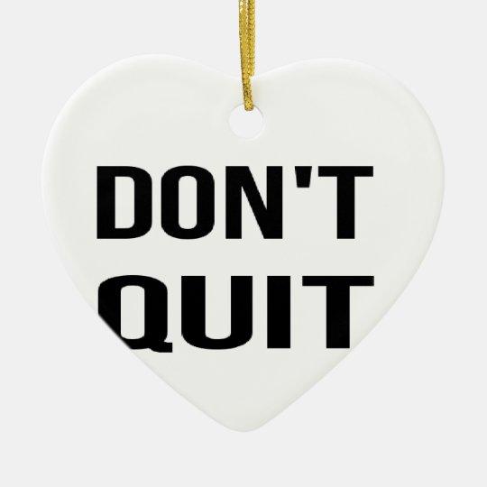 DON'T QUIT - DO IT Quote Quotation Determination Ceramic Heart Ornament
