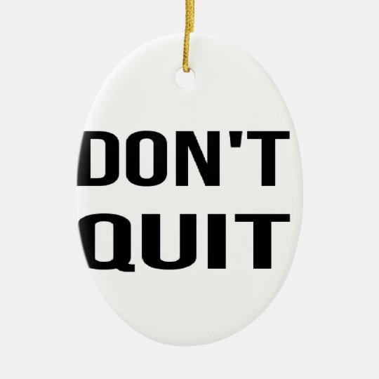 DON'T QUIT - DO IT Quote Quotation Determination Ceramic Oval Ornament