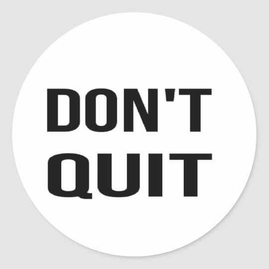 DON'T QUIT - DO IT Quote Quotation Determination Classic Round Sticker