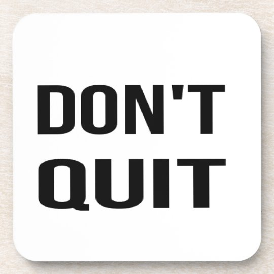 DON'T QUIT - DO IT Quote Quotation Determination Coaster