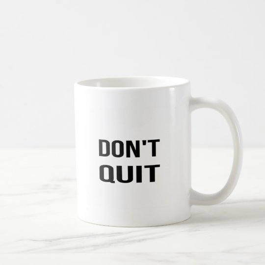 DON'T QUIT - DO IT Quote Quotation Determination Coffee Mug