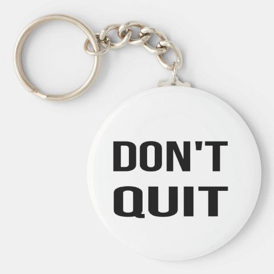 DON'T QUIT - DO IT Quote Quotation Determination Keychain