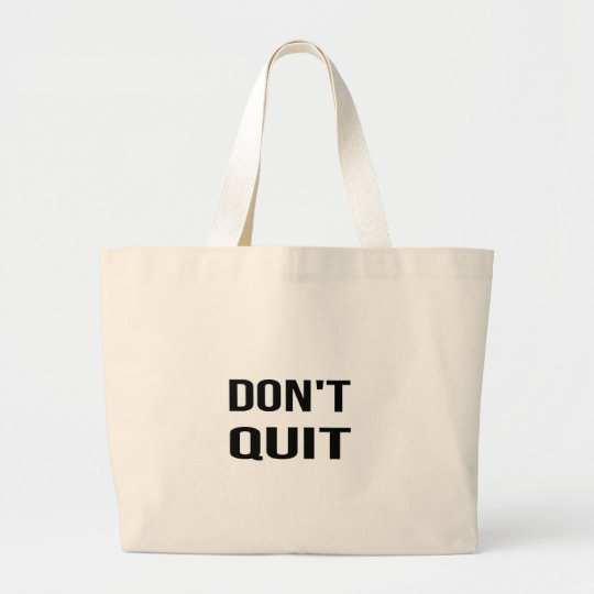 DON'T QUIT - DO IT Quote Quotation Determination Large Tote Bag