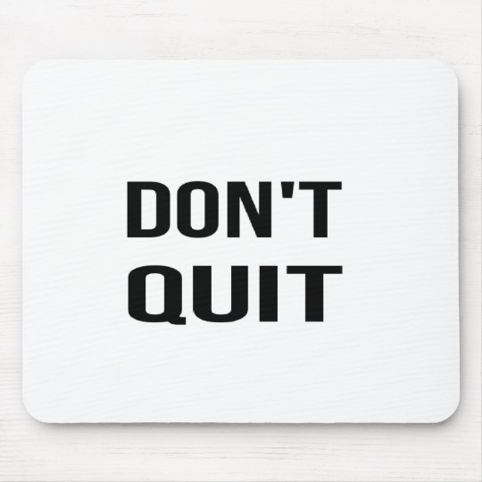 DON'T QUIT - DO IT Quote Quotation Determination Mouse Pad
