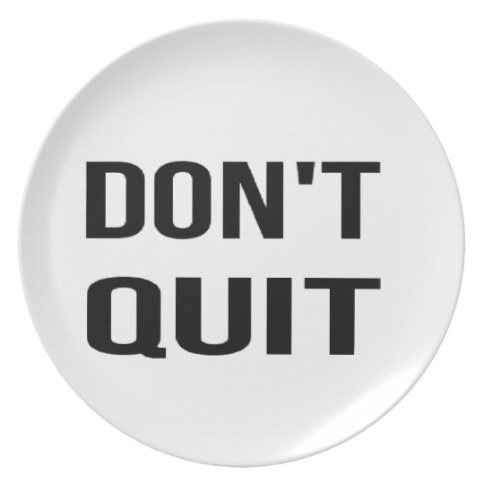 DON'T QUIT - DO IT Quote Quotation Determination Party Plate