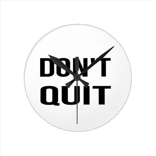 DON'T QUIT - DO IT Quote Quotation Determination Round Clock