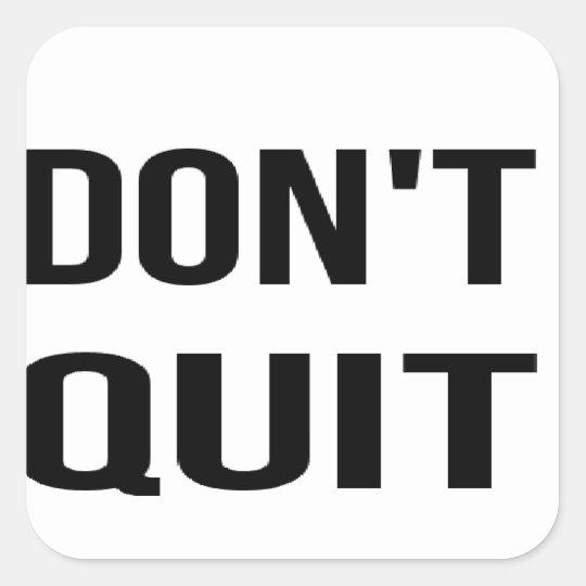 DON'T QUIT - DO IT Quote Quotation Determination Square Sticker