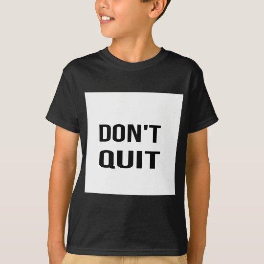 DON'T QUIT - DO IT Quote Quotation Determination T-Shirt
