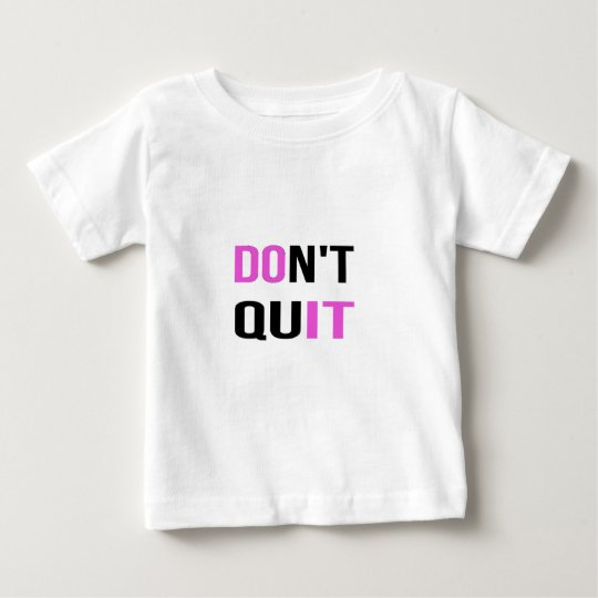 DON'T QUIT - DO IT Quote Quotation Motivational Baby T-Shirt