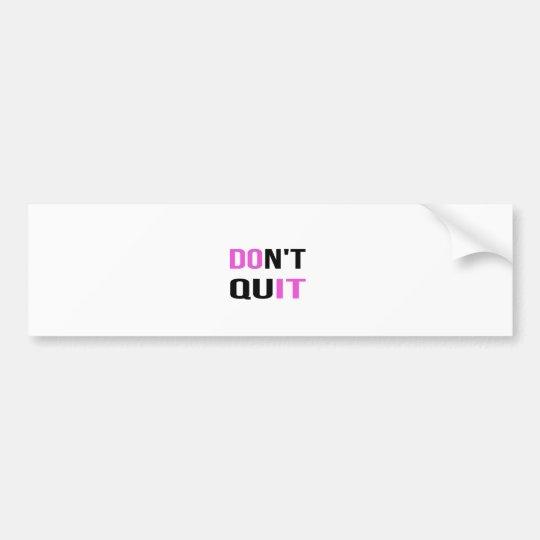 DON'T QUIT - DO IT Quote Quotation Motivational Bumper Sticker