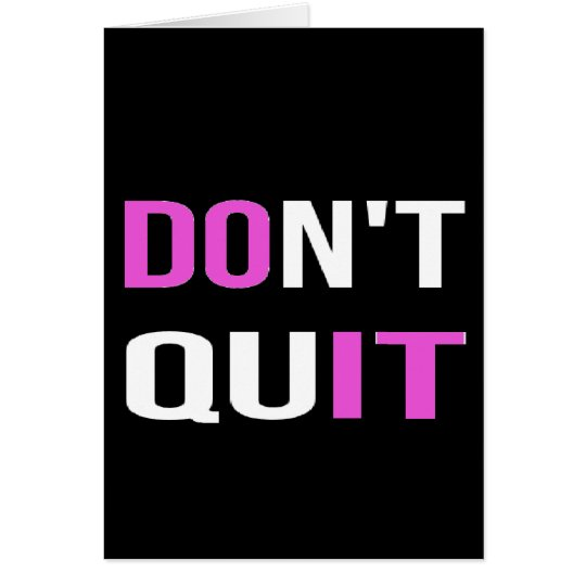 DON'T QUIT - DO IT Quote Quotation Motivational Card