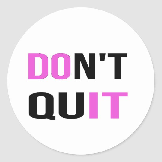 DON'T QUIT - DO IT Quote Quotation Motivational Classic Round Sticker