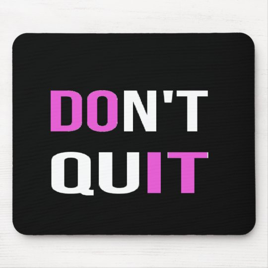 DON'T QUIT - DO IT Quote Quotation Motivational Mouse Pad