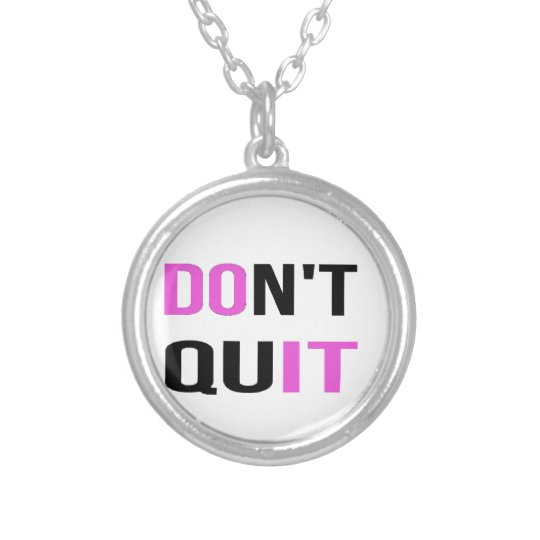 DON'T QUIT - DO IT Quote Quotation Motivational Silver Plated Necklace