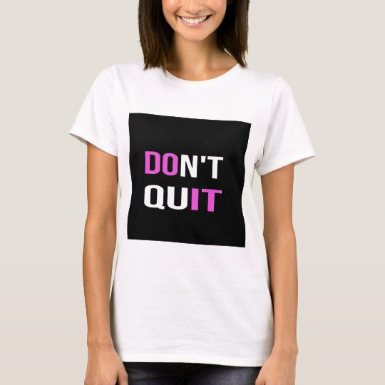 DON'T QUIT - DO IT Quote Quotation Motivational T-Shirt