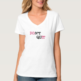 Don't Quit Quote Tshirt