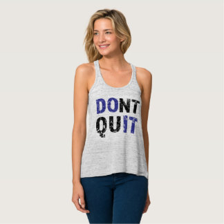 DONT QUIT TANK TOP