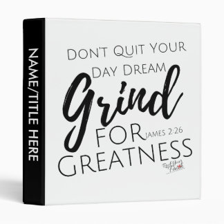 Don't Quit Your Day Grind Binder