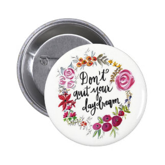 Don't Quit Your Daydream Button
