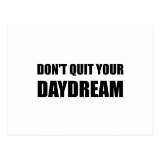 Dont Quit Your Daydream Postcard