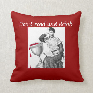 Don't read and drink.... throw pillow