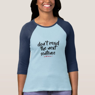 don't read the next sentence funny t-shirt design