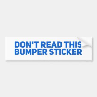 Don't Read This Bumper Sticker