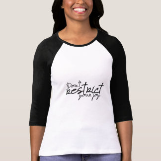 Don't Restrict Your Joy - Baseball Tee