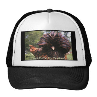 Don't Ruffle My Feathers! Trucker Hat