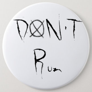 Don't Run 6 Inch Round Button