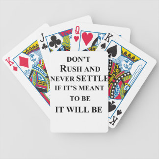 don't rush and never settle.  if it's meant to be bicycle playing cards