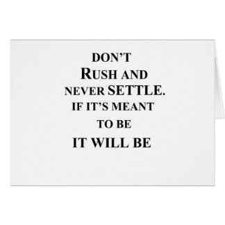 don't rush and never settle.  if it's meant to be card
