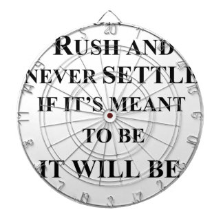 don't rush and never settle.  if it's meant to be dartboards