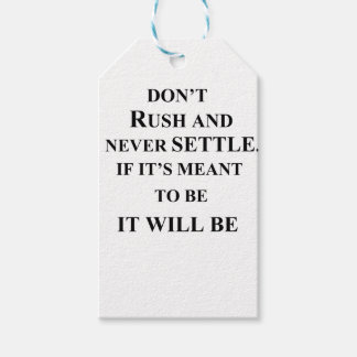 don't rush and never settle.  if it's meant to be pack of gift tags