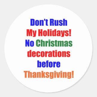 Don't Rush My Holidays! Classic Round Sticker