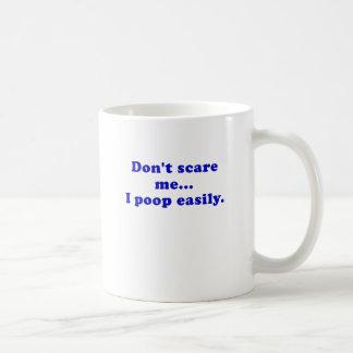 Dont Scare Me I Poop Easily Coffee Mug