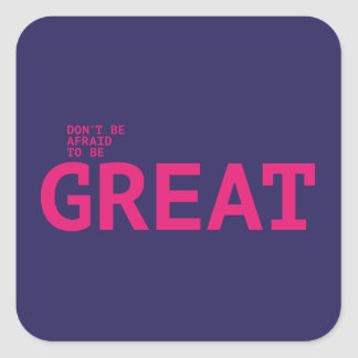 Don't sees afraid to sees GREAT Square Sticker