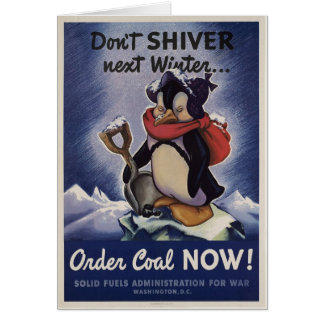 Don't shiver next winter order coal now! card