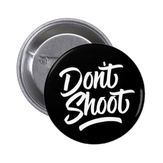 Don't Shoot 2 Inch Round Button