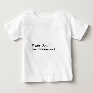 Dont Shoot Baby T-Shirt
