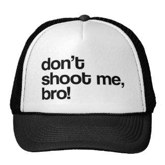 don't shoot me bro trucker hat