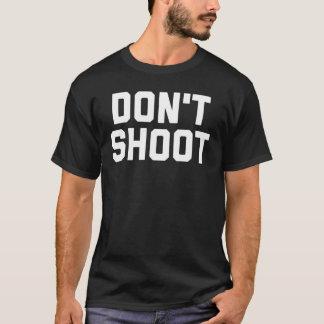 Don't Shoot Men's T-Shirt
