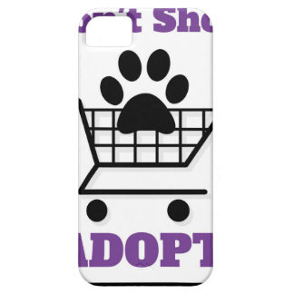 Don't Shop Adopt iPhone 5 Case