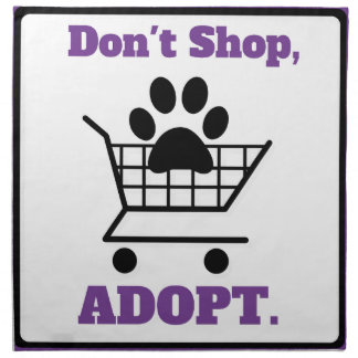 Don't Shop Adopt Napkin