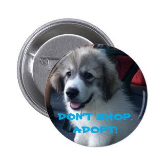 """DON'T SHOP.  ADOPT!"" PIN"