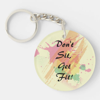 """Don't Sit, Get Fit!""  Motivational Quote Double-Sided Round Acrylic Keychain"