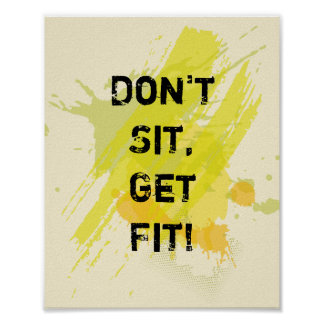 """""""Don't  Sit, Get Fit!"""" Motivational Quote Poster"""