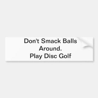 Don't smack balls bumper sticker