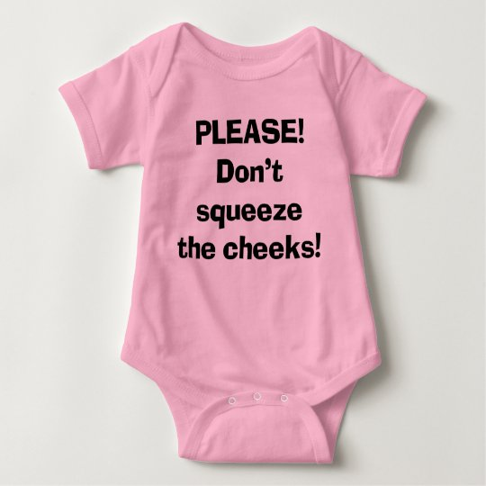 Don't Squeeze the Cheeks Baby Bodysuit